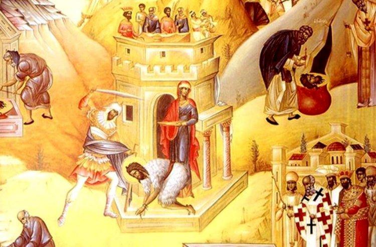 Astăzi se prăznuieşte Tăierea Capului Sfântului Ioan Botezătorul
